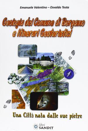 GEOLOGIA DEL COMUNE DI BERGAMO E ITINERARI GEOTURISTICI