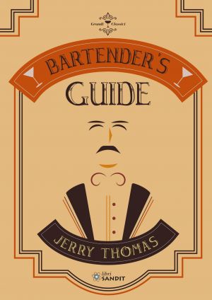 BARTENDER'S GUIDE DI JERRY THOMAS
