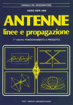 ANTENNE, LINEE E PROPAGAZIONE - 1° VOLUME