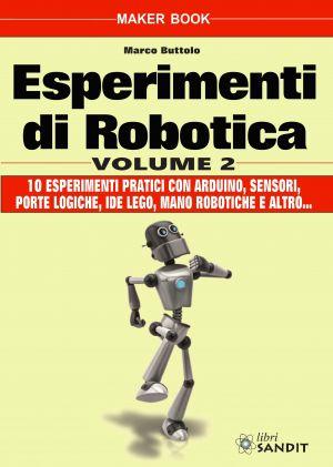 ESPERIMENTI DI ROBOTICA - VOLUME 2