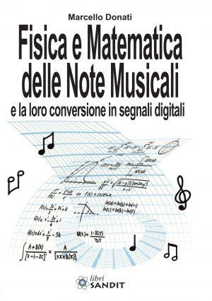 FISICA E MATEMATICA DELLE NOTE MUSICALI