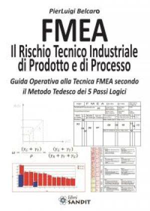 FMEA - IL RISCHIO TECNICO INDUSTRIALE DI PRODOTTO E PROCESSO