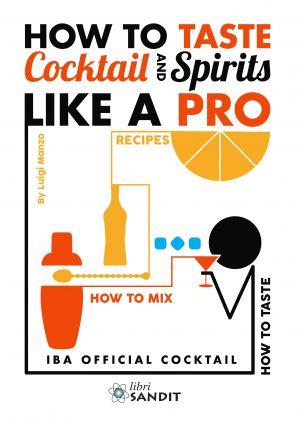 HOW TO TASTE COCKTAIL AND SPIRITS LIKE A PRO