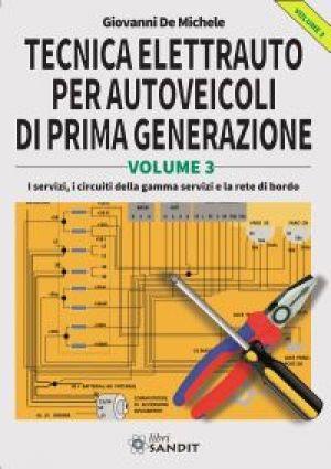 TECNICA ELETTRAUTO PER AUTOVEICOLI DI PRIMA GENERAZIONE - VOL.3