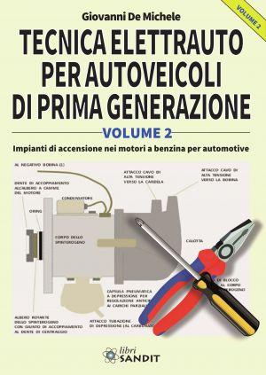 TECNICA ELETTRAUTO PER AUTOVEICOLI DI PRIMA GENERAZIONE - VOL.2