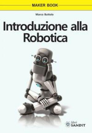 INTRODUZIONE ALLA ROBOTICA