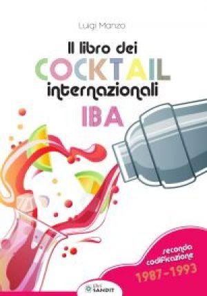 IL LIBRO DEI COCKTAIL INTERNAZIONALI - SECONDA CODIFICAZIONE 1987-1993