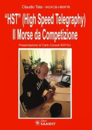 """HST"" (HIGH SPEED TELEGRAPHY) - IL MORSE DA COMPETIZIONE"