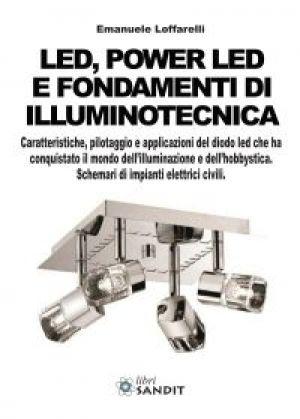 LED, POWER LED E FONDAMENTI DI ILLUMINOTECNICA