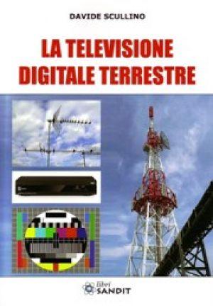LA TELEVISIONE DIGITALE TERRESTRE