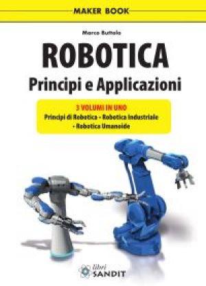 ROBOTICA - PRINCIPI E APPLICAZIONI