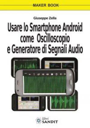 USARE LO SMARTPHONE ANDROID COME OSCILLOSCOPIO E GENERATORE DI SEGNALI AUDIO