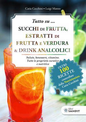TUTTO SU... SUCCHI DI FRUTTA, ESTRATTI DI FRUTTA E VERDURA & DRINK ANALCOLICI
