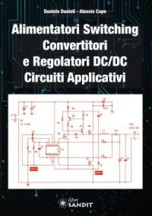 ALIMENTATORI SWITCHING CONVERTITORI E REGOLATORI DC/DC CIRCUITI APPLICATIVI