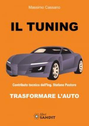 IL TUNING - TRASFORMARE L'AUTO